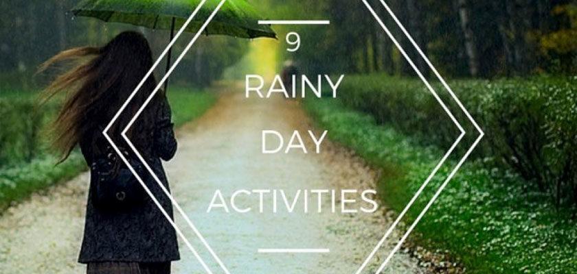 9 Rainy Day Activities